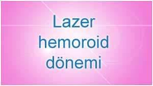 Lazer hemoroid dönemi